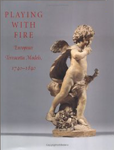Playing with Fire: European Terracotta Models, 1740 to 1840